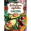Le Barbecue v�g�talien (Cuisinez v�g�talien t. 6)