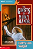 The Ghosts of Mercy Manor (0590436023) by Wright, Betty Ren