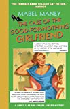 The Case of the Good-for-Nothing Girlfriend: A Nancy Clue and Cherry Aimless Mystery (Maney, Mabel) (1573442275) by Mabel Maney