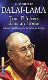 Tout l'univers dans un atome : Science et bouddhisme, une invitation au dialogue