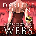 Unpredictable Webs (       UNABRIDGED) by Darlene Quinn Narrated by Karin Allers