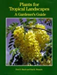 Plants for Tropical Landscapes: A Gar...