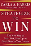 Strategize to Win: The New Way to Sta...
