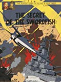 img - for The Secret of the Swordfish Part 3: Blake & Mortimer Vol. 17 (The Adventures of Blake & Mortimer) book / textbook / text book