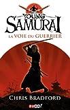 vignette de 'Young samurai n° 1<br /> La voie du guerrier (Chris Bradford)'