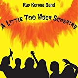 Little Too Much Sunshine by Ray Band Korona (2013-05-03)