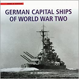 German Capital Ships Of World War Two: Vol 15 (Arms ...
