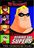 Behind the Supers: The Undercover Files (The Incredibles Scrapbook) (0736422706) by RH Disney