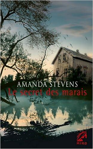 Le secret des marais - Amanda Stevens