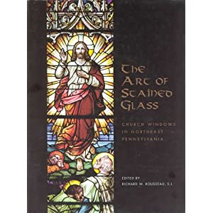 Art of Stained Glass Church Windows In Northeast Pennsylvania (William Moerbeke)