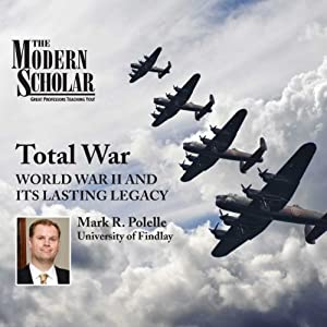 World War II and Its Lasting Legacy - Mark R. Polelle