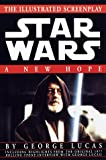 A New Hope: The Illustrated Screenplay (Star Wars, Episode IV) (0345420691) by Lucas, George