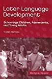 img - for Later Language Development: School-age Children, Adolescents, And Young Adults book / textbook / text book