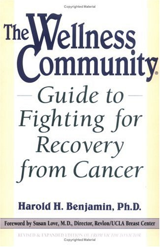 Wellness Community Guide to Fighting for Recovery from Cancer, Harold H. Benjamin