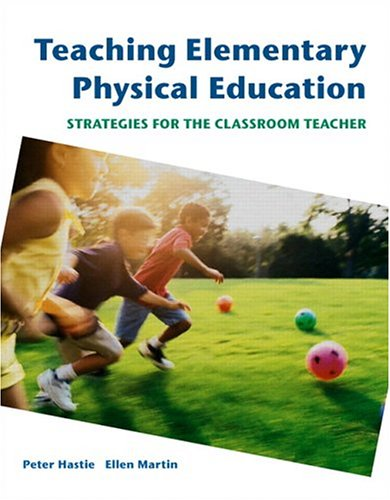 Teaching Elementary Physical Education: Strategies for...