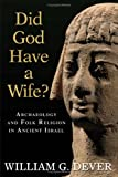 img - for Did God Have A Wife? Archaeology And Folk Religion In Ancient Israel book / textbook / text book
