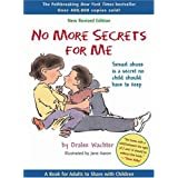 No More Secrets for Me: Sexual Abuse is a Secret No Child Should Have to Keep