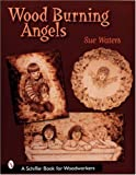 img - for Wood Burning Angels (Schiffer Book for Woodworkers) book / textbook / text book