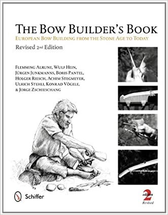 The Bow Builder's Book: European Bow Building from the Stone Age to Today