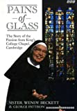 Wendy Beckett Pains of Glass: Companion to Holy Week from King's College Chapel, Cambridge