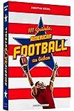 111 Gründe, American Football zu lieben