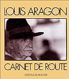 echange, troc Aragon, Hamid Fouladvind, Alain Jouffroy, William Karel - Carnet de route