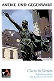 Antike und Gegenwart / Lateinische Texte zur Erschließung europäischer Kultur: Antike und Gegenwart / Cicero in Verrem: Lateinische Texte zur Erschließung europäischer Kultur title=