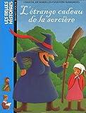 echange, troc Chantal de Marolles - L'Etrange cadeau de la sorcière