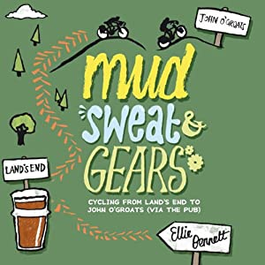 Mud, Sweat and Gears: Cycling From Land's End to John O'Groats (via the Pub) | [Ellie Bennett]