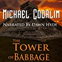 The Tower of Babbage: Galvanic Century (       UNABRIDGED) by Michael Coorlim Narrated by Dawn Hyde
