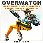 Overwatch Game Guide Tips, Strategies Reddit, Cheats Unofficial: Beat Your Opponents! |  The Yuw