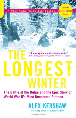 Longest Winter : The Battle of the Bulge And the Epic Story of World War Iis Most Decorated Platton, ALEX KERSHAW