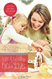 Light and Healthy Holidays (First Place 4 Health Bible Study Series)