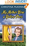 My Mother Wore a Yellow Dress: Memori...