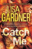 Catch Me (Detective D.D. Warren 6) Lisa Gardner