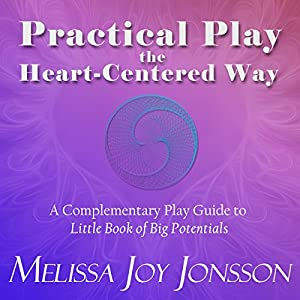 Practical Play the Heart-Centered Way Audiobook