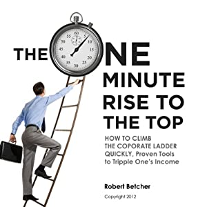 The One Minute Rise to the Top Audiobook