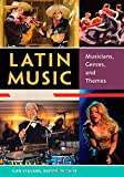 The Encyclopedia of Latin Music [4 volumes]: [Four Volumes] (0313343950) by Stavans, Ilan