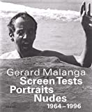 img - for Gerard Malanga: Screen Tests - Portraits - Nudes (Steidl collectors books) book / textbook / text book