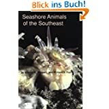 Seashore Animals of the Southeast: A Guide to Common Shallow-Water Invertebrates of the Southeastern Atlantic...