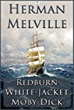 Image of Herman Melville: Redburn, White-Jacket, Moby-Dick