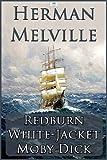 Image of Herman Melville: Redburn, White-Jacket, Moby-Dick