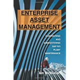 Enterprise Asset Management: Configuring and Administering SAP R/3 Plant Maintenance ~ Ian McMullan