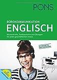 PONS Bürokommunikation Englisch: Musterbriefe, Textbausteine und Übungen für jeden geschäftlichen Anlass