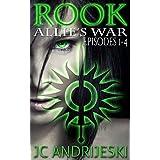 Rook: Allie's War Episodes 1-4 (Allie's War Episode Collection) ~ JC Andrijeski