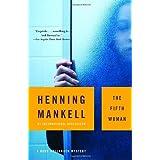 The Fifth Woman (A Kurt Wallander Mystery) ~ Henning Mankell