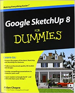 google sketchup 8 for dummies aidan chopra 9780470916827 books. Black Bedroom Furniture Sets. Home Design Ideas