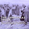 The Christmas Truce of 1914: The History of the Holiday Ceasefire During World War I Audiobook by  Charles River Editors Narrated by Mark Norman