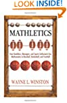 Mathletics: How Gamblers, Managers, a...