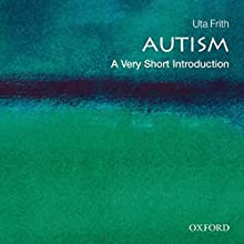 Autism: A Very Short Introduction Audiobook by Uta Frith Narrated by Leslie Bellair